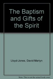 The Baptism and Gifts of the Spirit