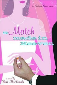 A Match Made in Heaven (The Salinger Sisters Romantic Comedy Series , No 2)