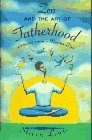 Zen and the Art of Fatherhood: Lessons from a Master Dad