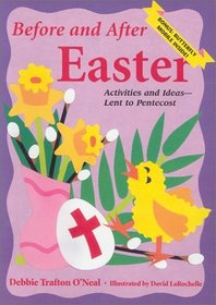 Before and After Easter: Activities and Ideas for Lent to Pentecost