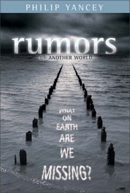 Rumors of Another World : What on Earth Are We Missing?