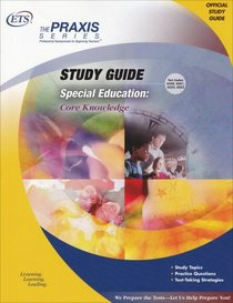 Special Education: Core Knowledge Study Guide (Praxis Study Guides)