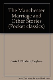 The Manchester Marriage and Other Stories (Pocket classics)