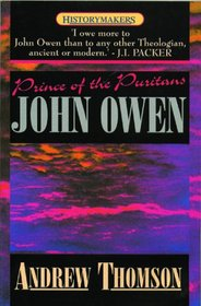 John Owen Prince Of The Puritans (History Makers)
