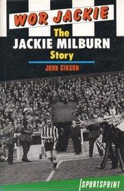 Wor Jackie: Jackie Milburn Story