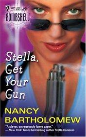Stella, Get Your Gun (Stella Valocchi, Bk 1) (Silhouette Bombshell, No 13)