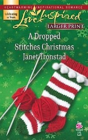 A Dropped Stitches Christmas (Sisterhood, Bk 2) (Love Inspired) (Larger Print)