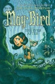 May Bird and the Ever After (May Bird, Bk 1)