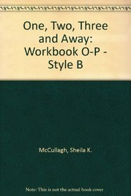 One, Two, Three and Away: Workbook O-P - Style B