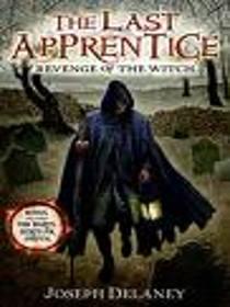 Revenge of the Witch (The Last Apprentice, Bk 1)
