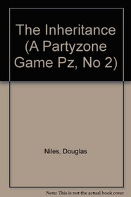 The Inheritance (A Partyzone Game Pz, No 2)
