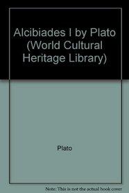 Alcibiades I by Plato (World Cultural Heritage Library)