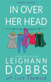 In Over Her Head (Corporate Chaos, Bk 1)
