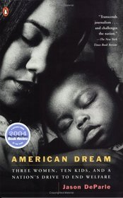 American Dream : Three Women, Ten Kids, and a Nation's Drive to End Welfare