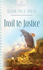 Trail to Justice (Heartsong Presents, No 850)