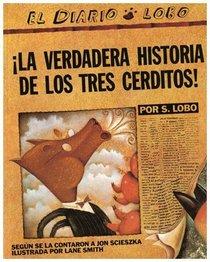 The True Story of the 3 Little Pigs / La Verdadera Historia de los Tres Cerditos (Spanish and English Edition)