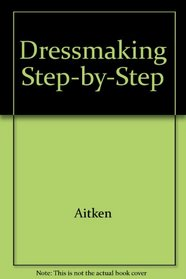 Dressmaking Step-by-Step