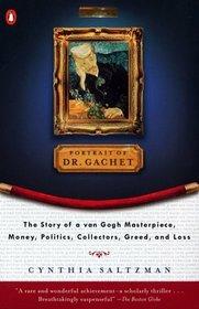 The Portrait of Dr. Gachet : Story Van Gogh's Last Portrait Modernism Money polits Collectors Dealers Taste G