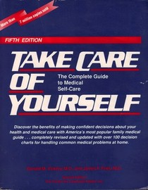 Take Care of Yourself: : The Guide to Health and Medical Self-care