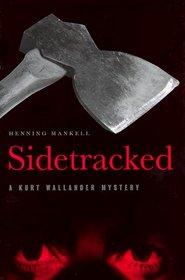 Sidetracked: A Kurt Wallander Mystery (Kurt Wallander Mysteries (Hardcover))