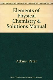 Elements of Physical Chemistry & Solutions Manual
