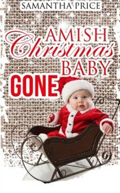 Amish Christmas Baby Gone (Amish Baby Collection) (Volume 6)