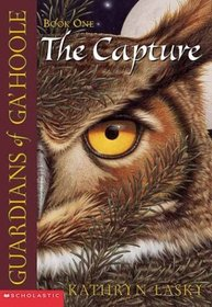 The Capture (Guardians of Ga'Hoole, Bk 1)
