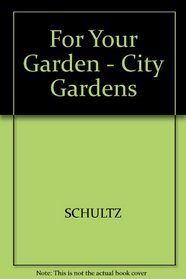 For Your Garden: City Gardens (For Your Garden)