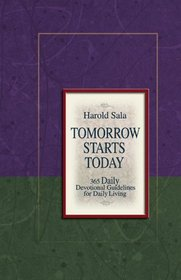 Tomorrow Starts Today: 365 Devotional Guidelines for Daily Living (Inspirational Library)