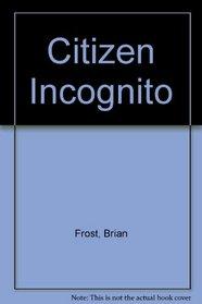 Citizen Incognito