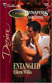 Entangled (Dynasties: The Ashtons) (Silhouette Desire, No 1627)
