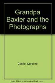 Grandpa Baxter and the Photographs