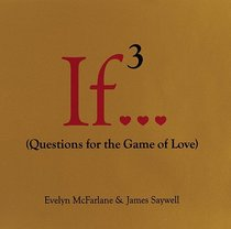 If..., Volume 3 : (Questions for the Game of Love)