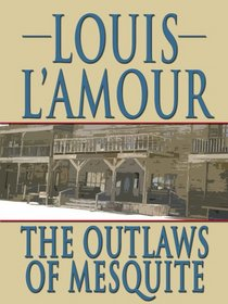 The Outlaws of Mesquite: A Collection of Frontier Stories (Thorndike Press Large Print Famous Authors Series)