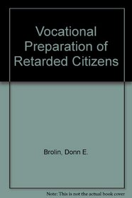 Vocational Preparation of Retarded Citizens