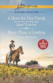 A Hero for Dry Creek & More Than a Cowboy (Western Collection)