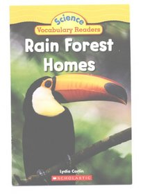 Rain Forest Homes (Science Vocabulary Readers)