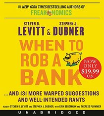 When to Rob a Bank Low Price CD: ...And 131 More Warped Suggestions and Well-Intended Rants