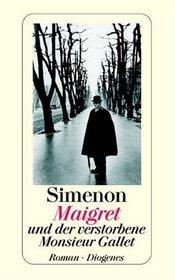Maigret und der verstorbene Monsieur Gallet.