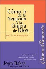 Como ir de la Negaci�n a la Gracia de Dios : Participant Guide #1