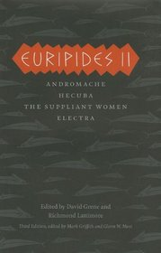 Euripides II: Andromache, Hecuba, The Suppliant Women, Electra (The Complete Greek Tragedies)