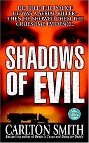 Shadows of Evil : Long-haul Trucker Wayne Adam Ford and His Grisly Trail of Rape, Dismemberment, and Murder
