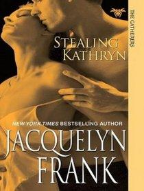 Stealing Kathryn (Gatherers)