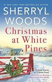 Christmas at White Pines: A Christmas Blessing / Natural Born Daddy (Adams Dynasty, Bks 1-2)