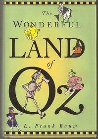 The Wonderful Land of Oz: The Wonderful Wizard of Oz / the Land of Oz / Ozma of Oz