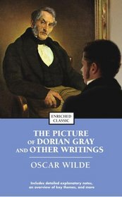 The Picture of Dorian Gray and Other Writings (Enriched Classics)