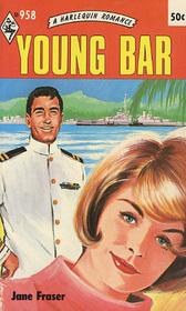 Young Bar (Harlequin Romance, No 958)