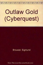 Outlaw's Gold (Brouwer, Sigmund, Cyberquest, #4.)