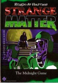 The Midnight Game (Strange Matter, No 2)