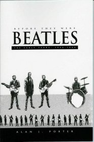 Before They Were Beatles: The Early Years: 1956-1960